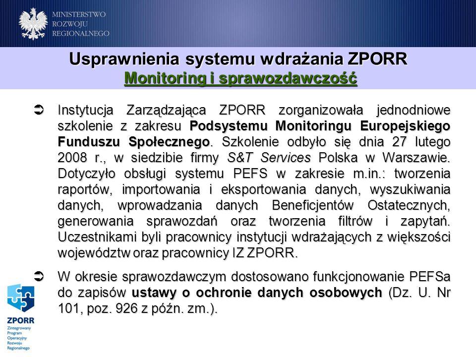 Instytucja Zarządzająca ZPORR zorganizowała jednodniowe szkolenie z zakresu Podsystemu Monitoringu Europejskiego Funduszu Społecznego.