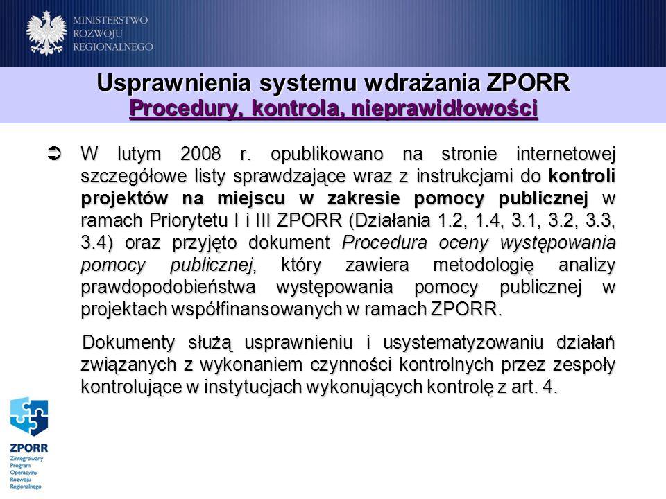 Usprawnienia systemu wdrażania ZPORR Procedury, kontrola, nieprawidłowości W lutym 2008 r. opublikowano na stronie internetowej szczegółowe listy spra