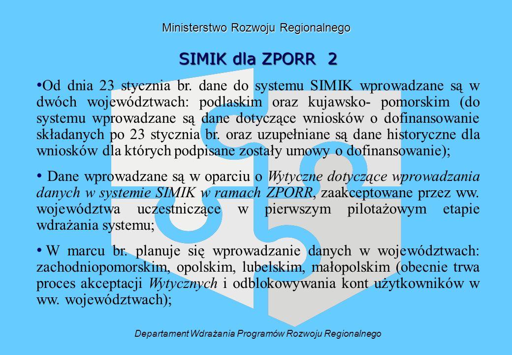 Ministerstwo Rozwoju Regionalnego SIMIK dla ZPORR 2 Od dnia 23 stycznia br.