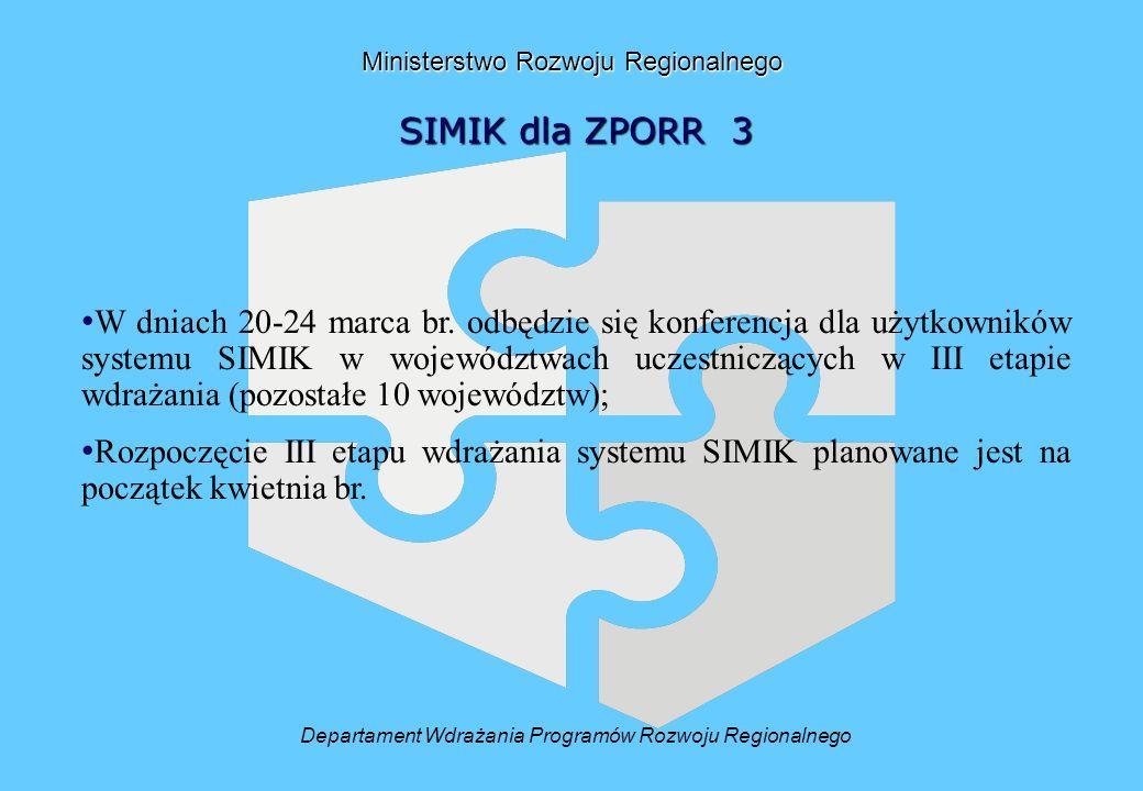 Ministerstwo Rozwoju Regionalnego SIMIK dla ZPORR 3 W dniach 20-24 marca br.