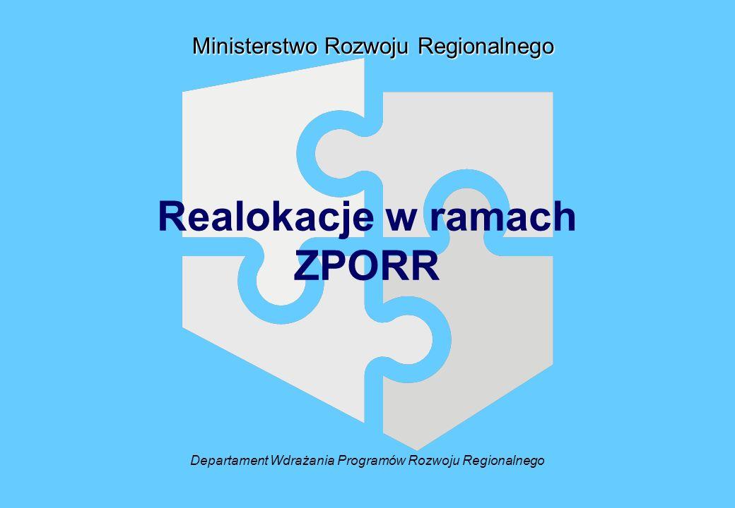 Ministerstwo Rozwoju Regionalnego Realokacje w ramach ZPORR