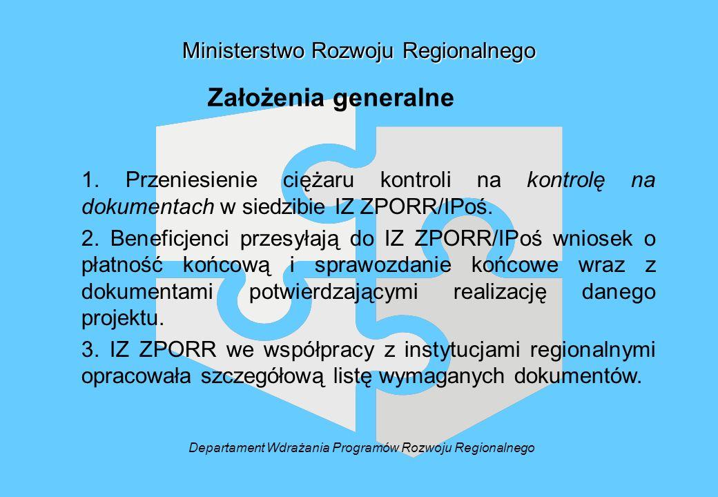 1. Przeniesienie ciężaru kontroli na kontrolę na dokumentach w siedzibie IZ ZPORR/IPoś.