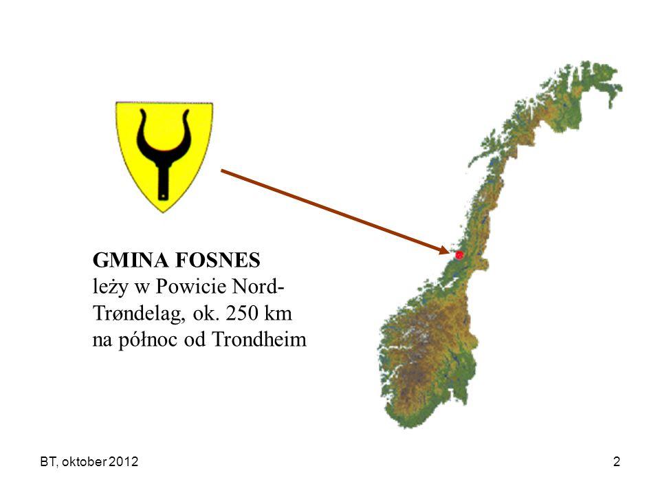 BT, oktober 20122 GMINA FOSNES leży w Powicie Nord- Trøndelag, ok. 250 km na północ od Trondheim