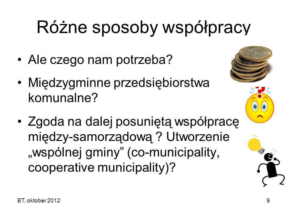 BT, oktober 20129 Różne sposoby współpracy Ale czego nam potrzeba.