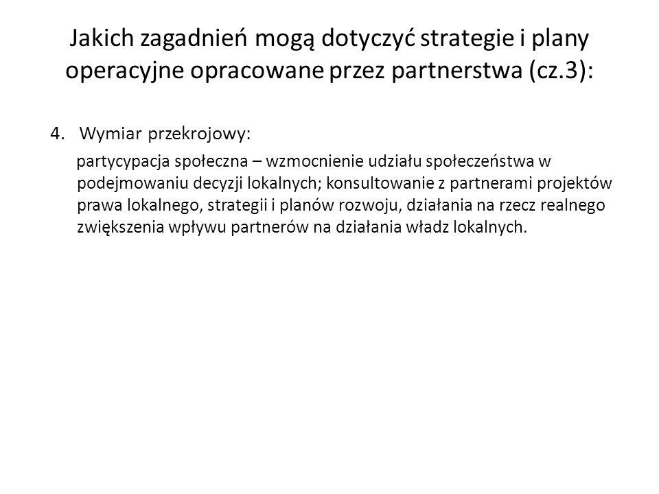 4. Wymiar przekrojowy: partycypacja społeczna – wzmocnienie udziału społeczeństwa w podejmowaniu decyzji lokalnych; konsultowanie z partnerami projekt