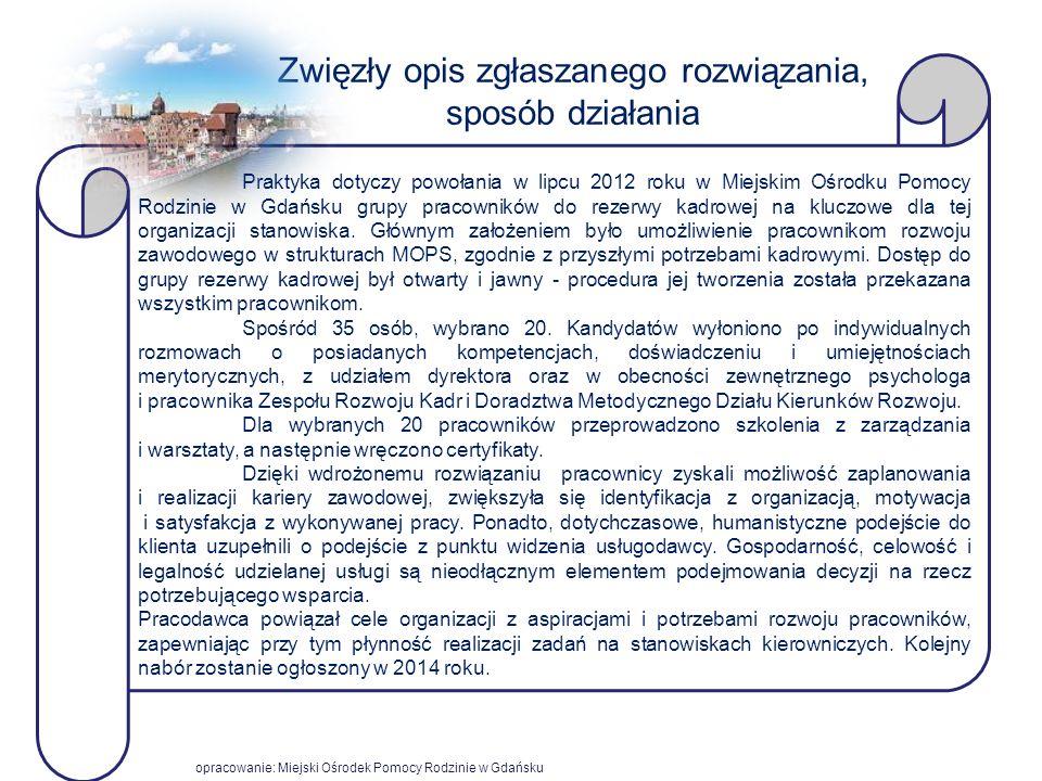 Zwięzły opis zgłaszanego rozwiązania, sposób działania, Praktyka dotyczy powołania w lipcu 2012 roku w Miejskim Ośrodku Pomocy Rodzinie w Gdańsku grup