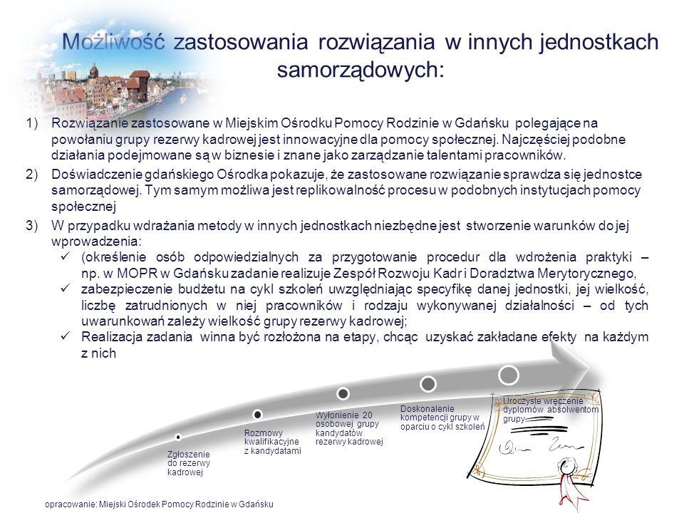 Możliwość zastosowania rozwiązania w innych jednostkach samorządowych: 1)Rozwiązanie zastosowane w Miejskim Ośrodku Pomocy Rodzinie w Gdańsku polegają