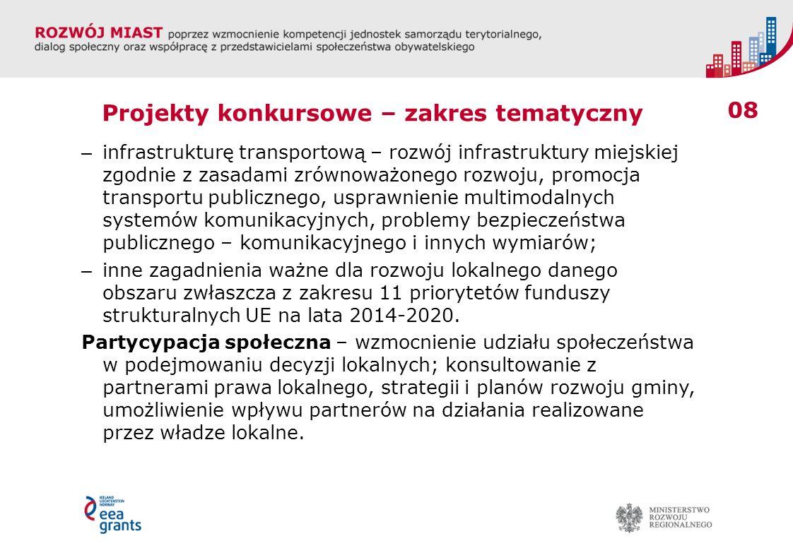 09 Projekty konkursowe – ogólne kryteria oceny projektów Kryteria formalne, m.in.: – Kwalifikowalnosć partnerstwa: partnerstwa między gminami (w tym miastem) tworzącymi obszar funkcjonalny, partnerstwa w ramach aglomeracji (miasto centralne z miastami/ gminami wchodzącymi w skład obszaru funkcjonalnego) czy obszaru metropolitalnego, partnerstwa między różnymi szczeblami samorządu terytorialnego, partnerstwa międzysektorowe - współpraca JST z partnerami społecznymi i gospodarczymi w kształtowaniu i realizacji polityk lokalnych.