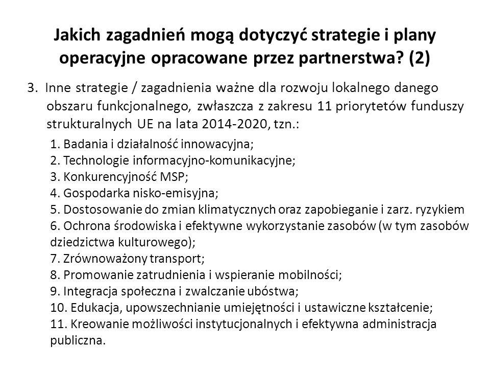Jakich zagadnień mogą dotyczyć strategie i plany operacyjne opracowane przez partnerstwa? (2) 3. Inne strategie / zagadnienia ważne dla rozwoju lokaln