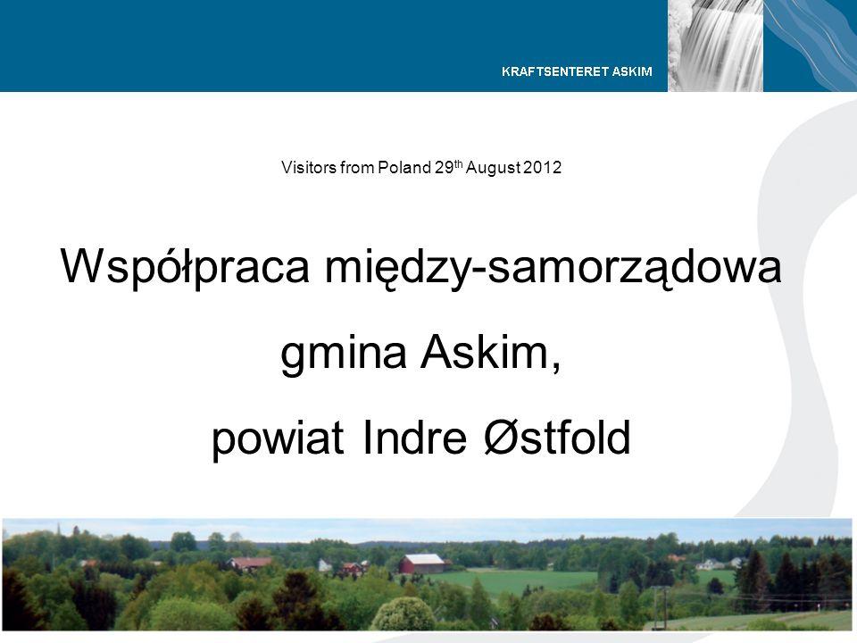 1 Visitors from Poland 29 th August 2012 Współpraca między-samorządowa gmina Askim, powiat Indre Østfold Synnøve Rambek, dyrektor urzędu– gmina Askim