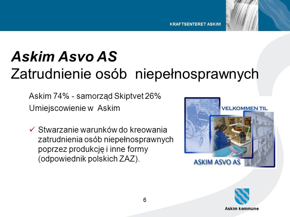 6 Askim Asvo AS Zatrudnienie osób niepełnosprawnych Askim 74% - samorząd Skiptvet 26% Umiejscowienie w Askim Stwarzanie warunków do kreowania zatrudni