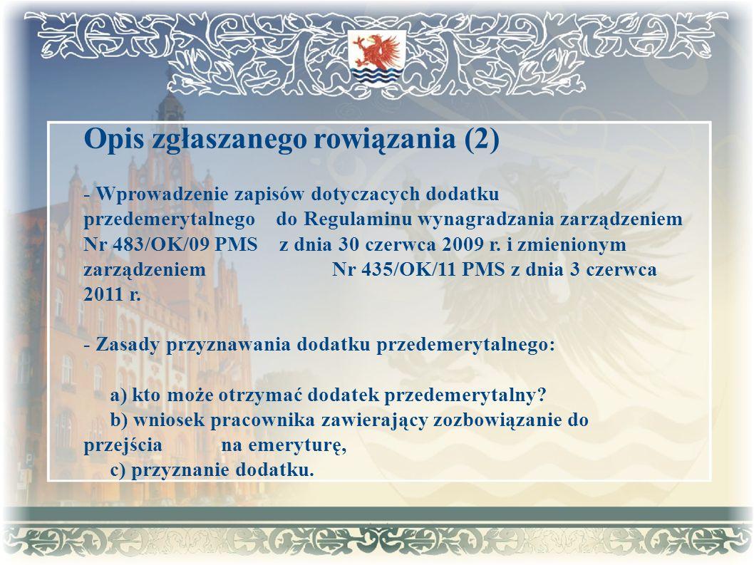 Opis zgłaszanego rowiązania (2) - Wprowadzenie zapisów dotyczacych dodatku przedemerytalnego do Regulaminu wynagradzania zarządzeniem Nr 483/OK/09 PMS