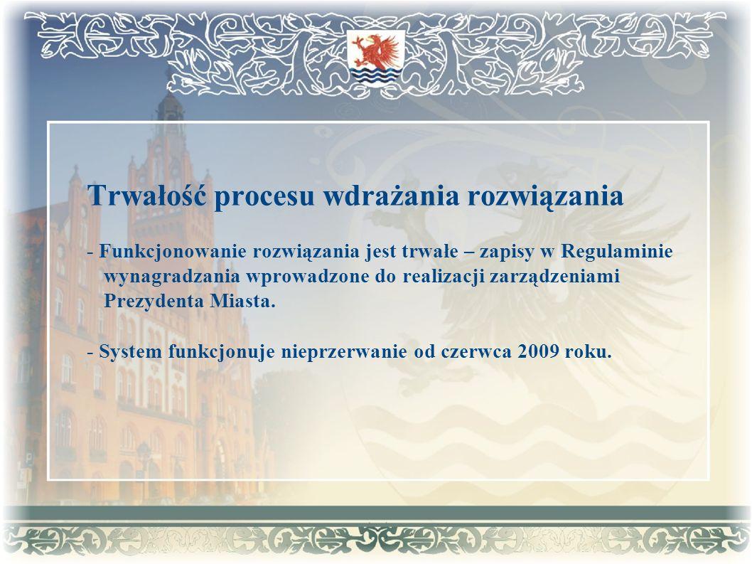 Trwałość procesu wdrażania rozwiązania - Funkcjonowanie rozwiązania jest trwałe – zapisy w Regulaminie wynagradzania wprowadzone do realizacji zarządz