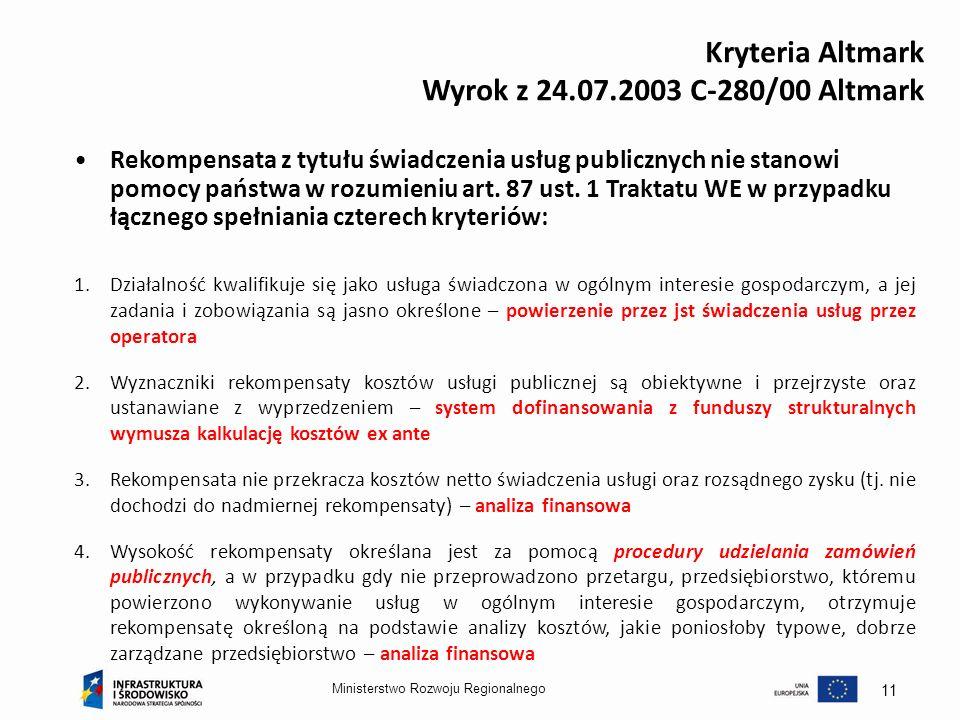 Ministerstwo Rozwoju Regionalnego 11 Kryteria Altmark Wyrok z 24.07.2003 C-280/00 Altmark Rekompensata z tytułu świadczenia usług publicznych nie stan