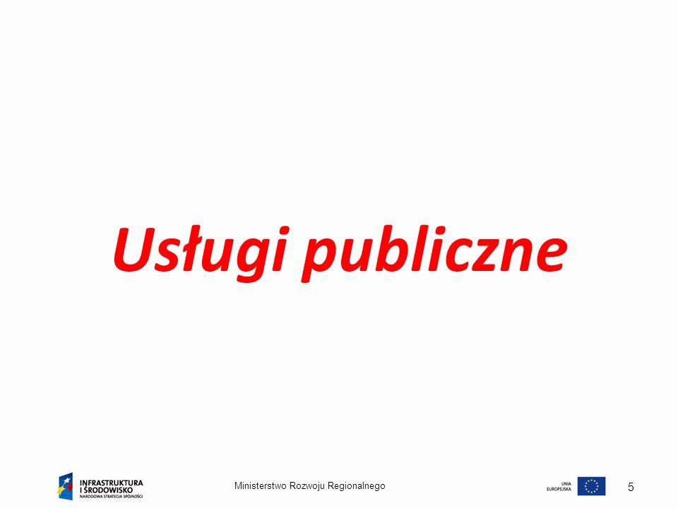 Ministerstwo Rozwoju Regionalnego 5 Usługi publiczne