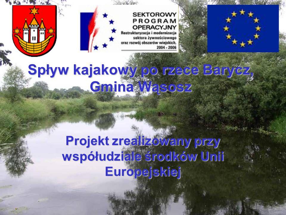 Spływ kajakowy po rzece Barycz, Gmina Wąsosz Projekt zrealizowany przy współudziale środków Unii Europejskiej