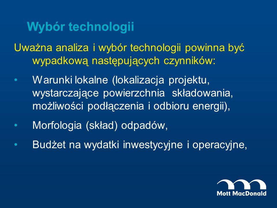 Wybór technologii Uważna analiza i wybór technologii powinna być wypadkową następujących czynników: Warunki lokalne (lokalizacja projektu, wystarczają