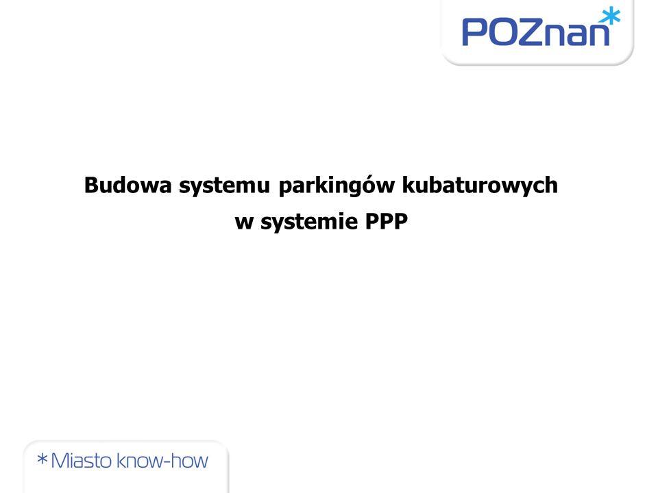Budowa systemu parkingów kubaturowych w systemie PPP
