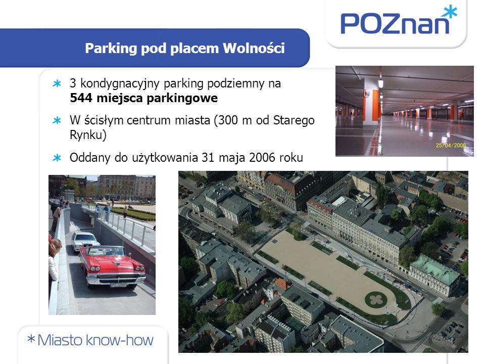 3 kondygnacyjny parking podziemny na 544 miejsca parkingowe W ścisłym centrum miasta (300 m od Starego Rynku) Oddany do użytkowania 31 maja 2006 roku