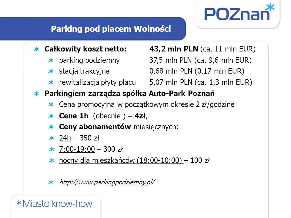 Całkowity koszt netto: 43,2 mln PLN (ca. 11 mln EUR) parking podziemny37,5 mln PLN (ca. 9,6 mln EUR) stacja trakcyjna0,68 mln PLN (0,17 mln EUR) rewit