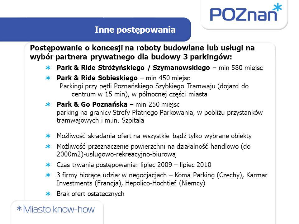 Inne postępowania Postępowanie o koncesji na roboty budowlane lub usługi na wybór partnera prywatnego dla budowy 3 parkingów: Park & Ride Stróżyńskieg