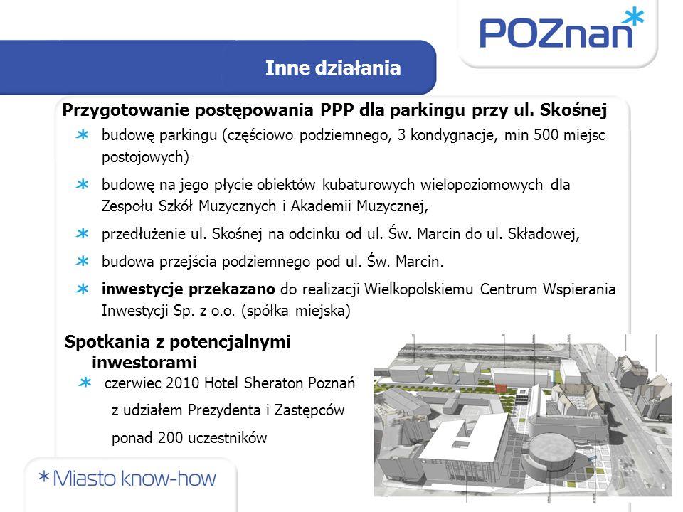 Przygotowanie postępowania PPP dla parkingu przy ul. Skośnej budowę parkingu (częściowo podziemnego, 3 kondygnacje, min 500 miejsc postojowych) budowę