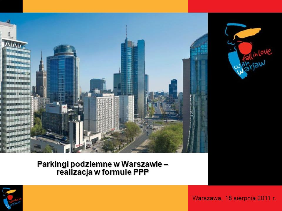 Parkingi podziemne w Warszawie – realizacja w formule PPP Warszawa, 18 sierpnia 2011 r.