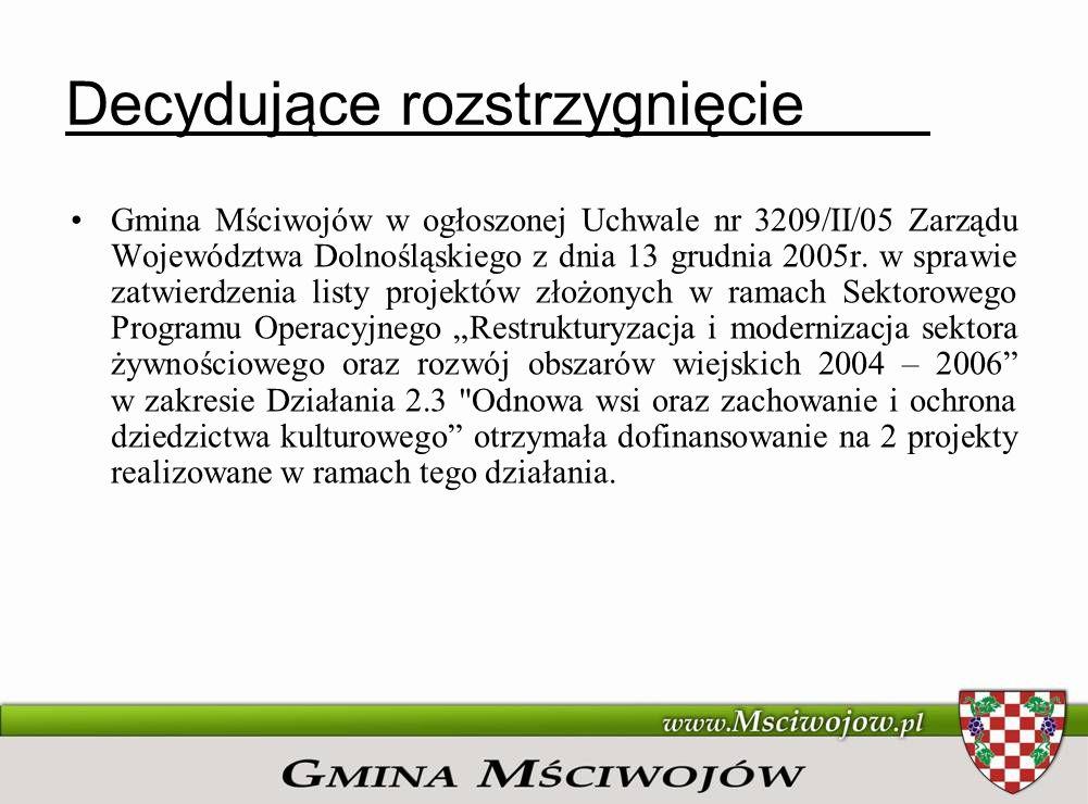 Decydujące rozstrzygnięcie Gmina Mściwojów w ogłoszonej Uchwale nr 3209/II/05 Zarządu Województwa Dolnośląskiego z dnia 13 grudnia 2005r. w sprawie za