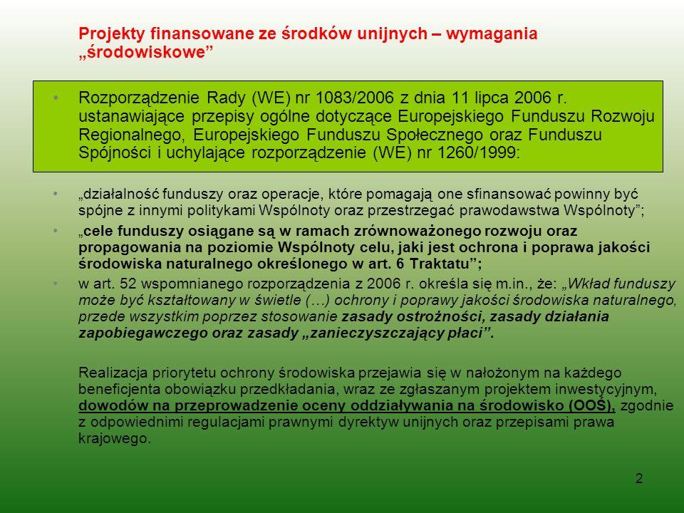 2 Projekty finansowane ze środków unijnych – wymagania środowiskowe Rozporządzenie Rady (WE) nr 1083/2006 z dnia 11 lipca 2006 r. ustanawiające przepi