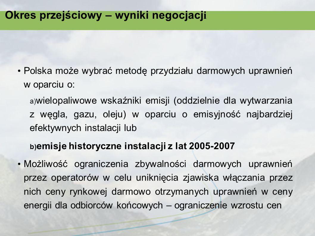 Okres przejściowy – wyniki negocjacj i Polska ma obowiązek przedstawienia Komisji wniosku derogacyjnego w terminie do 30 września 2011 r.