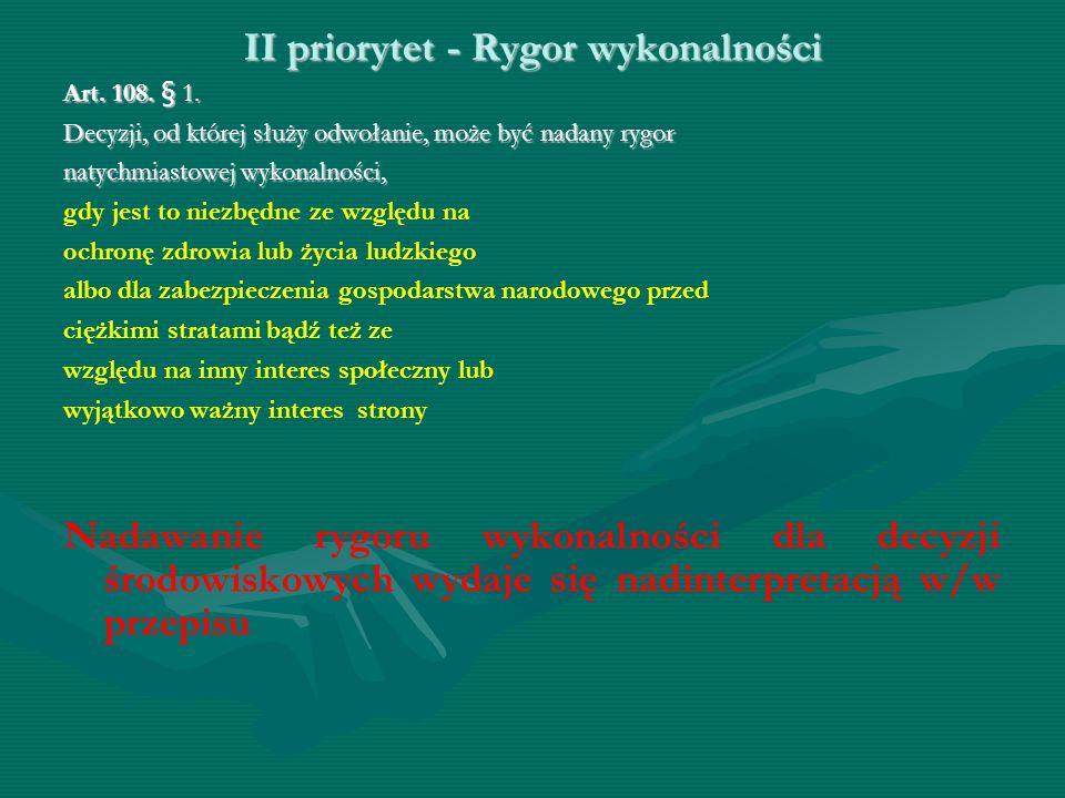 II priorytet - Rygor wykonalności Art. 108. § 1.
