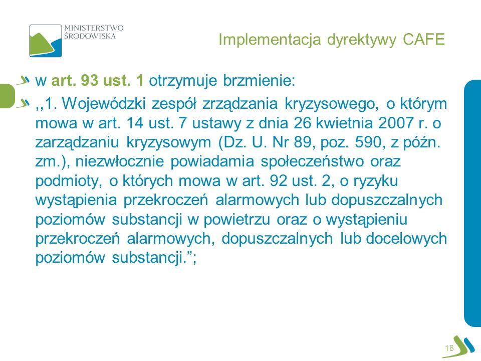 Implementacja dyrektywy CAFE w art. 93 ust. 1 otrzymuje brzmienie:,,1. Wojewódzki zespół zrządzania kryzysowego, o którym mowa w art. 14 ust. 7 ustawy