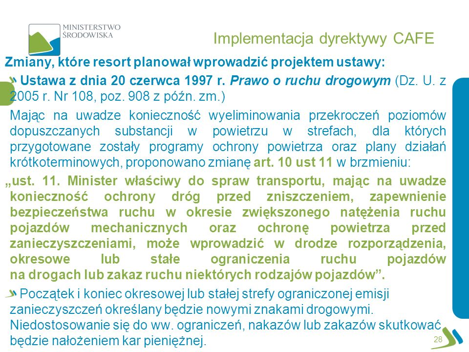 Implementacja dyrektywy CAFE Zmiany, które resort planował wprowadzić projektem ustawy: Ustawa z dnia 20 czerwca 1997 r. Prawo o ruchu drogowym (Dz. U