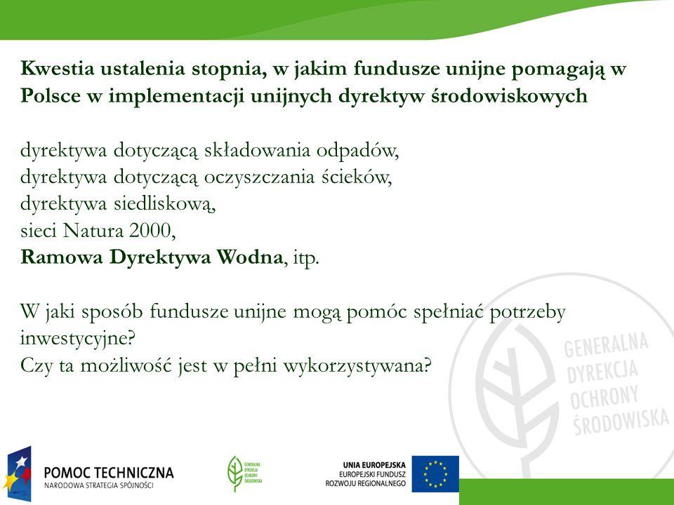 Kwestia ustalenia stopnia, w jakim fundusze unijne pomagają w Polsce w implementacji unijnych dyrektyw środowiskowych dyrektywa dotyczącą składowania