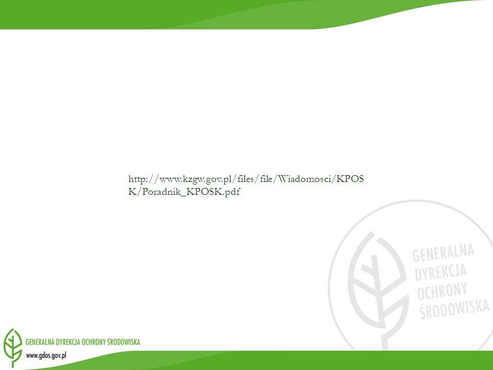 http://www.kzgw.gov.pl/files/file/Wiadomosci/KPOS K/Poradnik_KPOSK.pdf