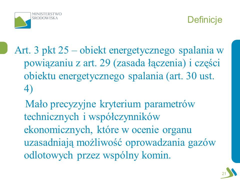Definicje Art. 3 pkt 25 – obiekt energetycznego spalania w powiązaniu z art. 29 (zasada łączenia) i części obiektu energetycznego spalania (art. 30 us