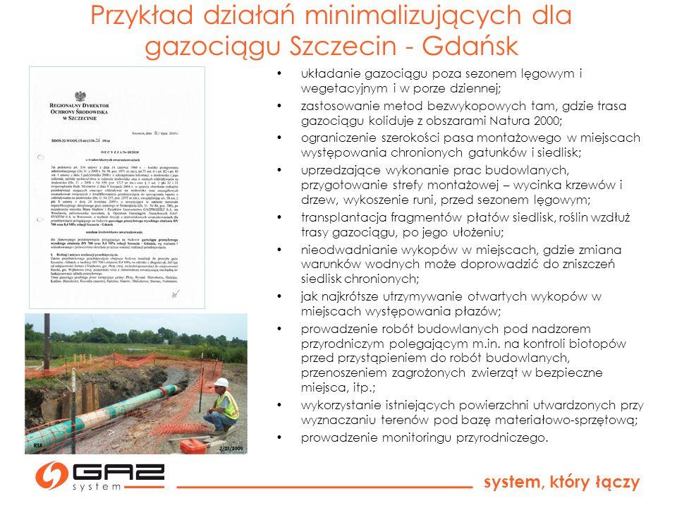 system, który łączy Przykład działań minimalizujących dla gazociągu Szczecin - Gdańsk układanie gazociągu poza sezonem lęgowym i wegetacyjnym i w porz