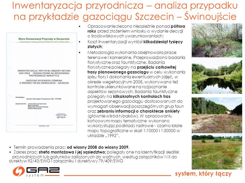 system, który łączy Inwentaryzacja przyrodnicza – analiza przypadku na przykładzie gazociągu Szczecin – Świnoujście Opracowanie zlecono niezależnie po