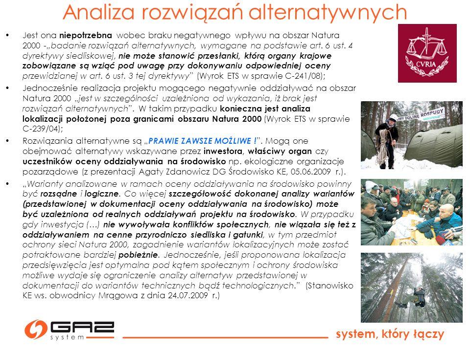 system, który łączy Analiza rozwiązań alternatywnych Jest ona niepotrzebna wobec braku negatywnego wpływu na obszar Natura 2000 -badanie rozwiązań alt