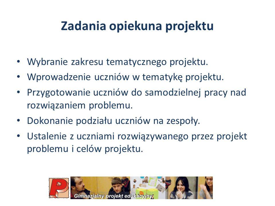 Zadania opiekuna projektu Wybranie zakresu tematycznego projektu.
