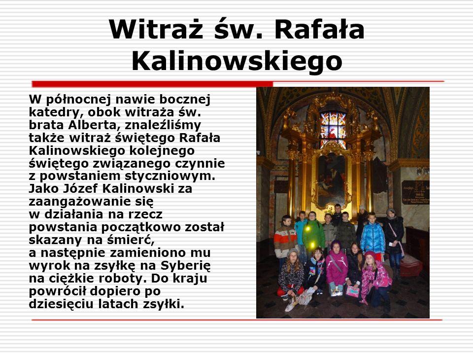Witraż św. Rafała Kalinowskiego W północnej nawie bocznej katedry, obok witraża św. brata Alberta, znaleźliśmy także witraż świętego Rafała Kalinowski
