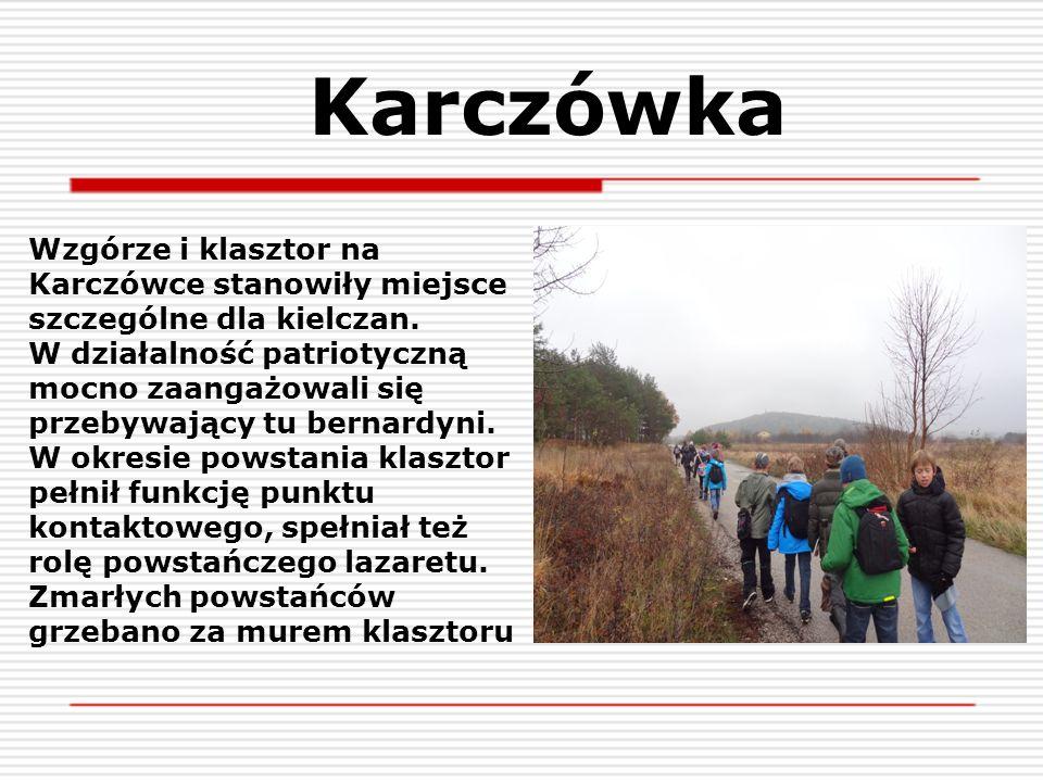 Karczówka Wzgórze i klasztor na Karczówce stanowiły miejsce szczególne dla kielczan. W działalność patriotyczną mocno zaangażowali się przebywający tu