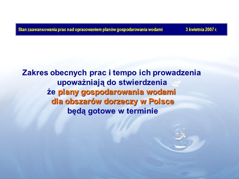 Zakres obecnych prac i tempo ich prowadzenia upoważniają do stwierdzenia plany gospodarowania wodami że plany gospodarowania wodami dla obszarów dorze