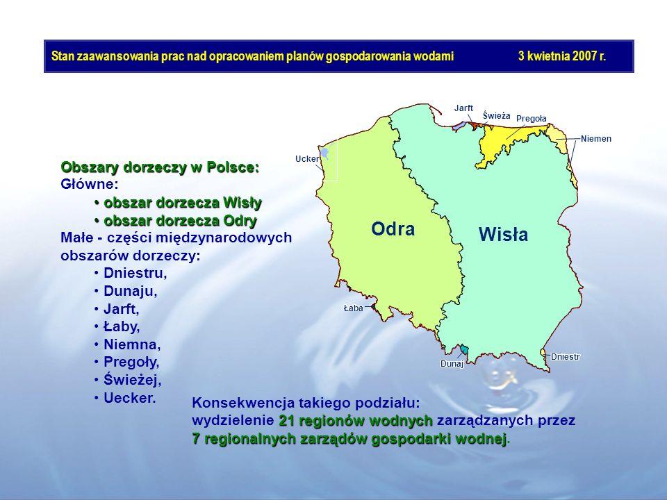 Stan zaawansowania prac nad opracowaniem planów gospodarowania wodami3 kwietnia 2007 r. Obszary dorzeczy w Polsce: Główne: obszar dorzecza Wisły obsza