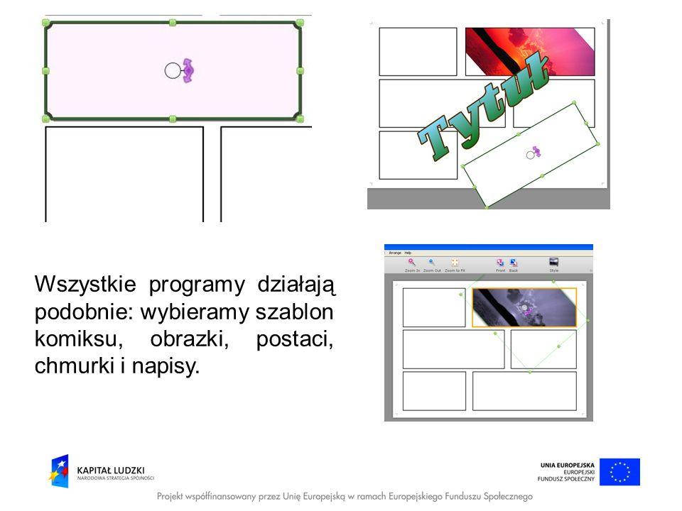Wszystkie programy działają podobnie: wybieramy szablon komiksu, obrazki, postaci, chmurki i napisy.