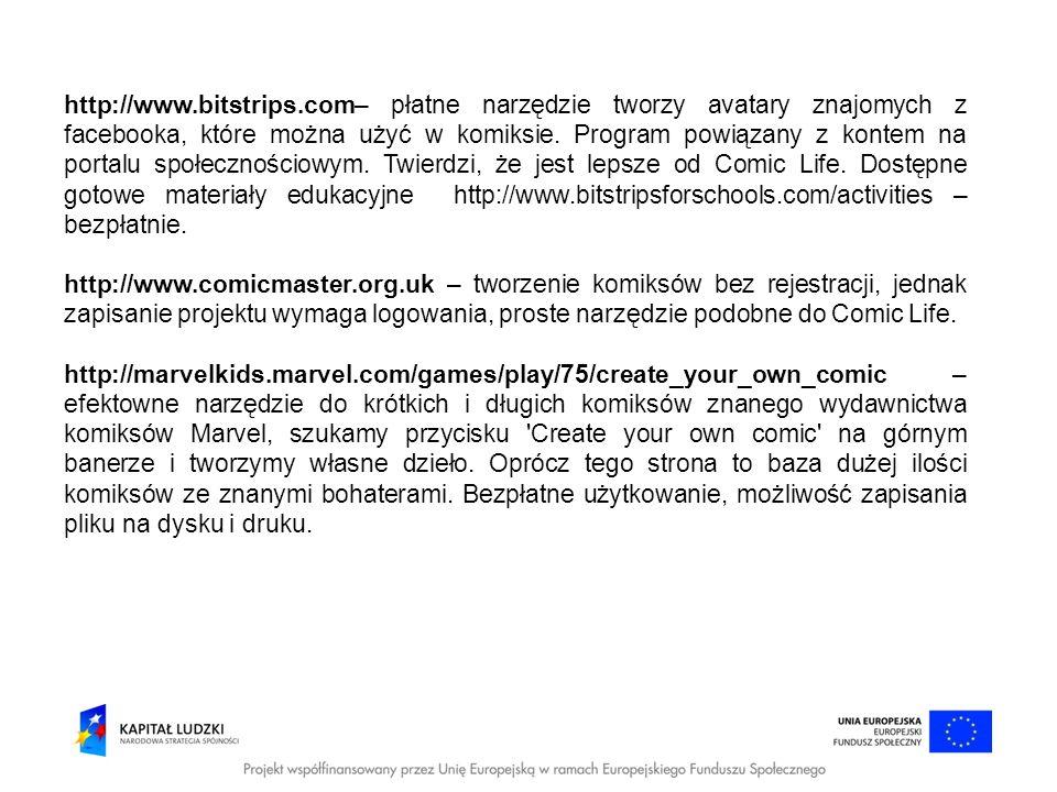 http://www.bitstrips.com– płatne narzędzie tworzy avatary znajomych z facebooka, które można użyć w komiksie. Program powiązany z kontem na portalu sp