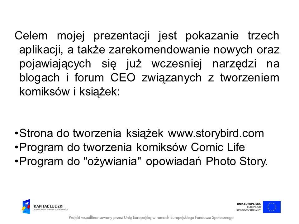 http://storybird.com – tworzenie opowiadań z użyciem gotowych profesjonalnych rysunków, należy założyć konto, można założyć konto uczniom, łatwe zarządzanie kontami uczniów, dzielenie się opowiadaniami, tworzenie własnych i przeglądanie gotowych projektów bezpłatne, ściąganie projektów na komputer, druk np.: w PDF płatny.