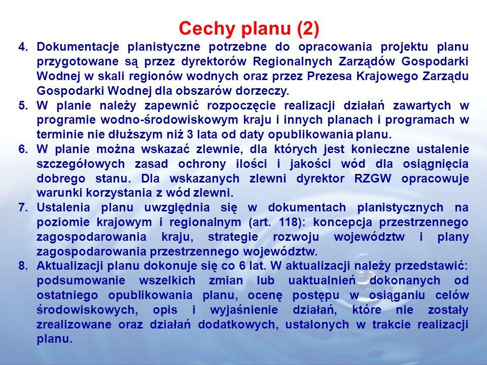 Cechy planu (2) 4.Dokumentacje planistyczne potrzebne do opracowania projektu planu przygotowane są przez dyrektorów Regionalnych Zarządów Gospodarki
