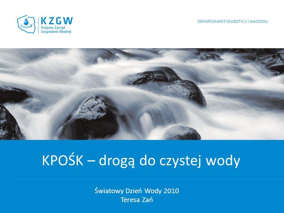 KPOŚK-drogą do czystej wody Światowy Dzień Wody 2010 DEPARTAMENT INWESTYCJI I NADZORU KRAJOWY PROGRAM OCZYSZCZANIA ŚCIEKÓW KOMUNALNYCH Wdraża postanowienia dyrektywy Rady 91/271/EWG dotyczącej oczyszczania ścieków komunalnych Cel: Ochrona środowiska wodnego przed niekorzystnymi skutkami zrzutu ścieków komunalnych Podstawowy cel środowiskowy RDW: Osiągnięcie co najmniej dobrego stanu wód powierzchniowych i podziemnych do 2015 roku.