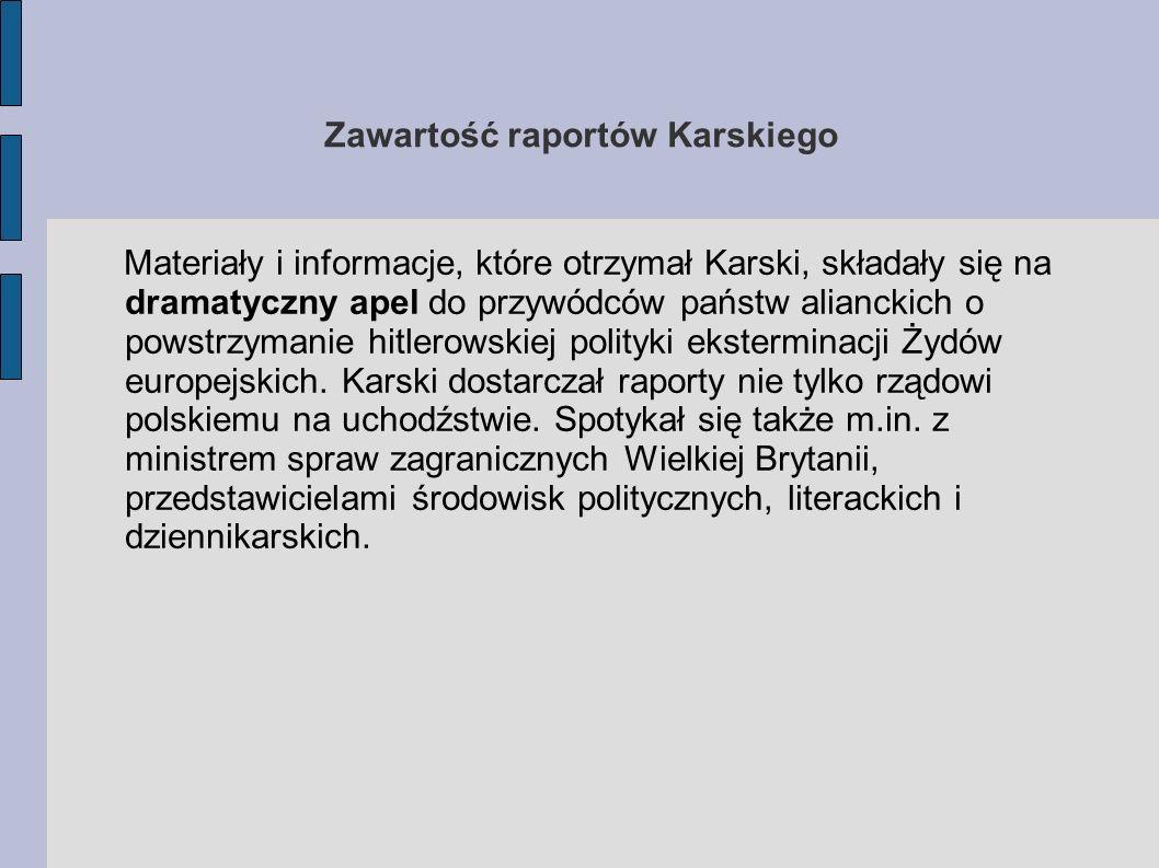 Znaczenie misji Karski – Kozielecki zdaje sobie sprawę, że część jego misji polegająca na powstrzymaniu Holokaustu zakończy się niepowodzeniem.